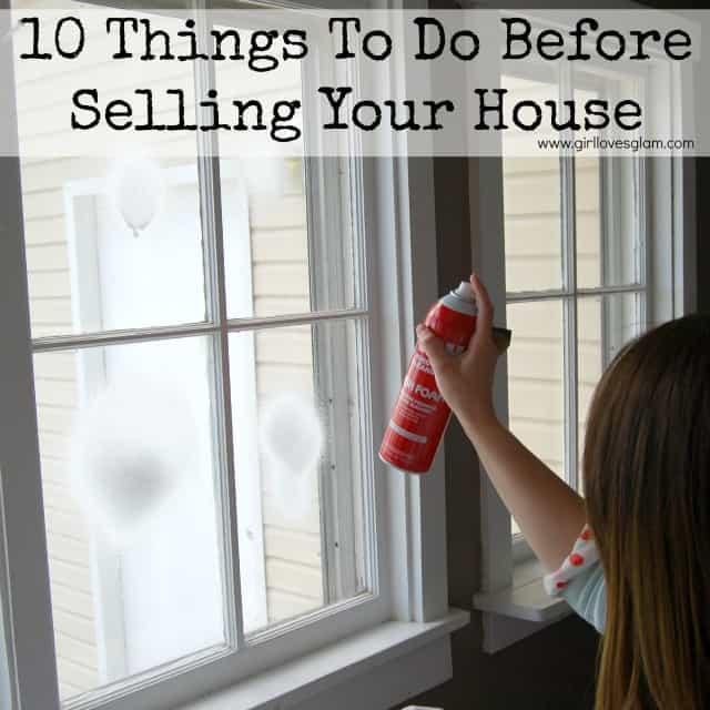 10 Things to do BEFORE Selling Your House - Girl Loves Glam