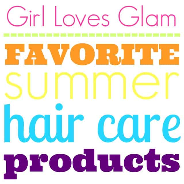 Favorite Summer Hair Care Products
