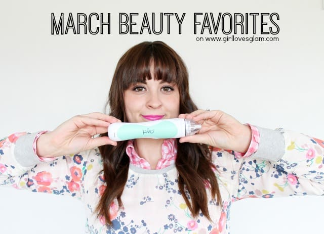 March Beauty Favorites on www.girllovesglam.com