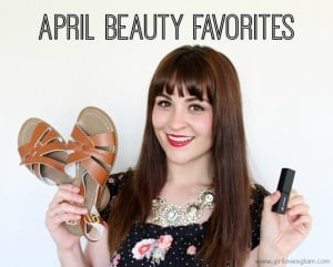 April Beauty Favorites. The products you have to try out!
