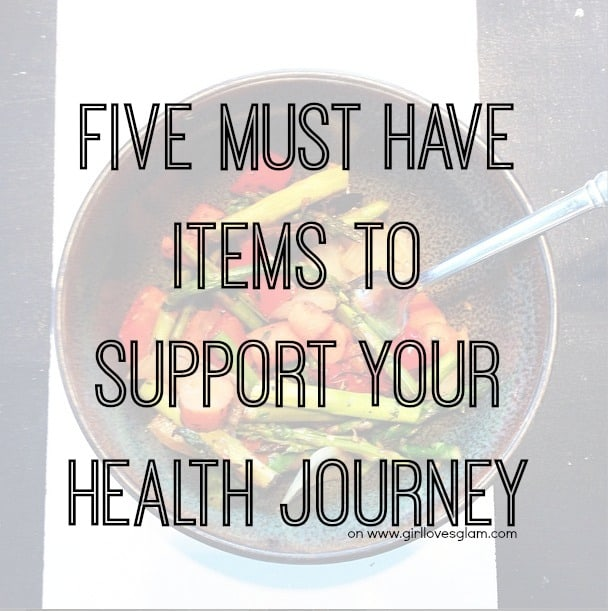 Five Must Have Items to Support Your Health Journey