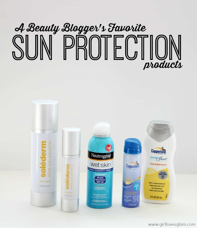 A Beauty Blogger's Favorite Sun Protection Products on www.girllovesglam.com