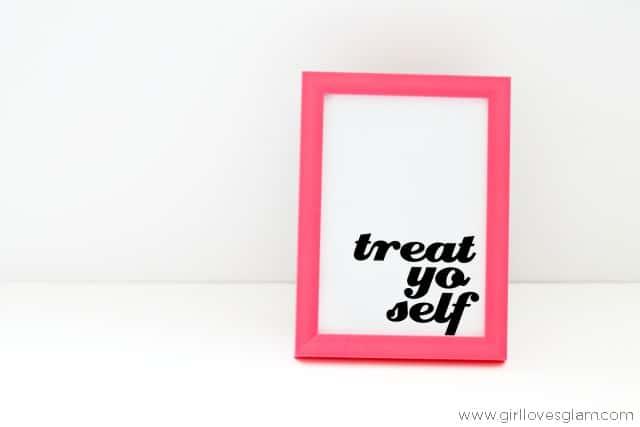 Treat Yo Self Free Printable on www.girllovesglam.com