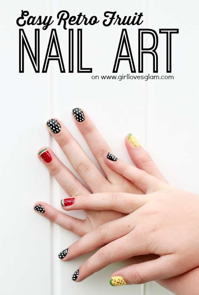 Easy Retro Fruit Nail Art Girl Loves Glam