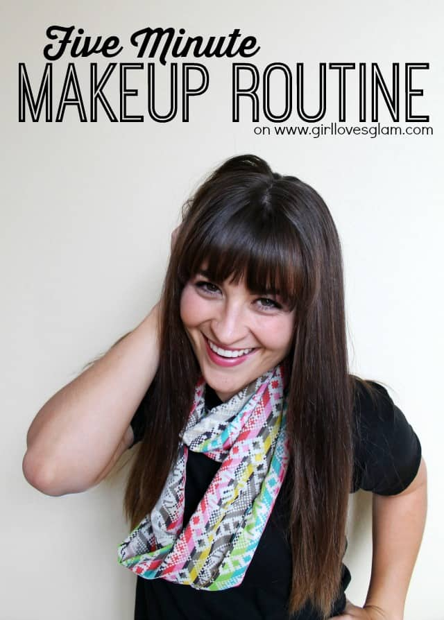 Five Minute Makeup Routine on www.girllovesglam.com