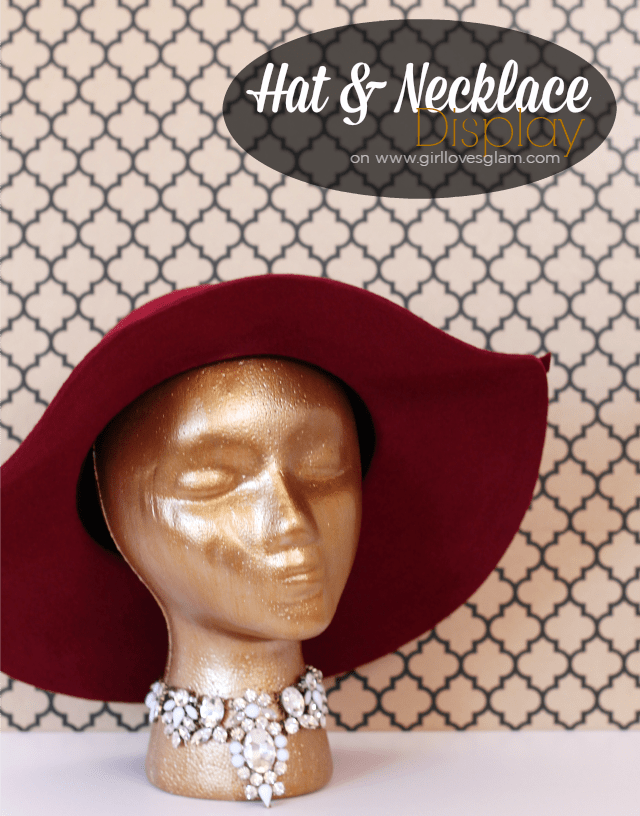 Hat and Necklace Display tutorial on www.girllovesglam.com