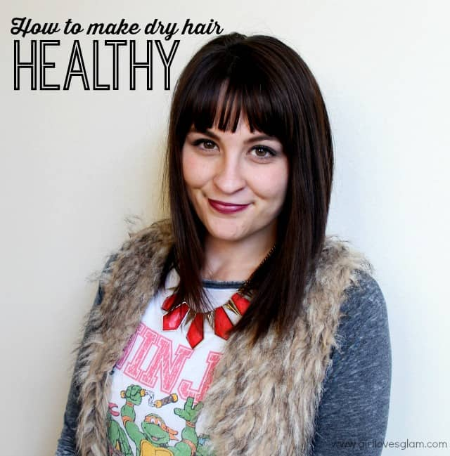 How to make dry hair healthy on www.girllovesglam.com