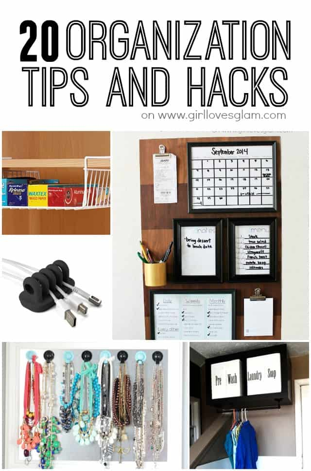 20 Organization Tips and Hacks on www.girllovesglam.com