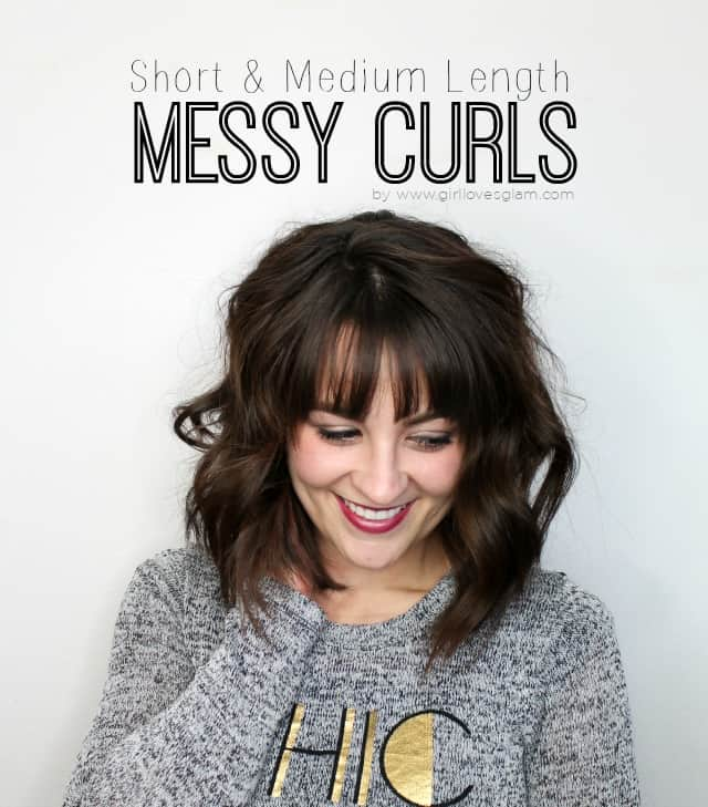 Messy Curls for Short and Medium Length Hair - Girl Loves Glam