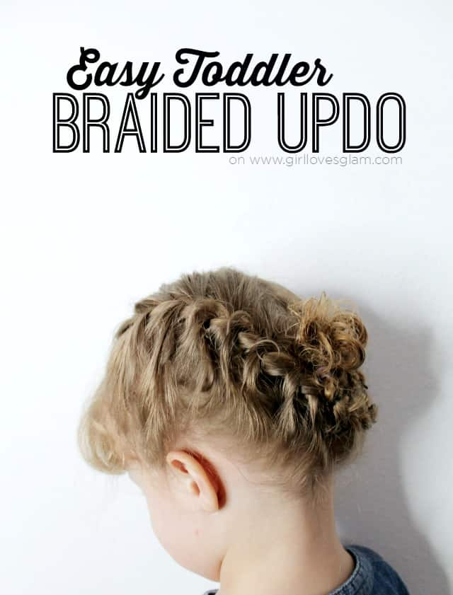 Easy Toddler Braided Updo on www.girllovesglam.com