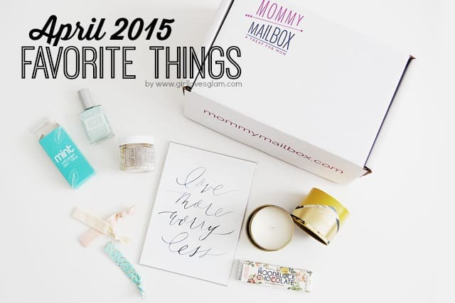 April 2015 Favorite Things on www.girllovesglam.com