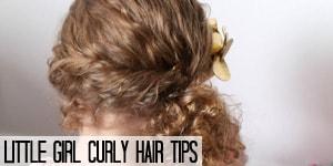 Little Girl Curly Hair Tips