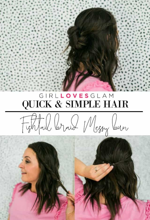 75bde2235 Fishtail Braid Messy Bun Quick and Simple Hair