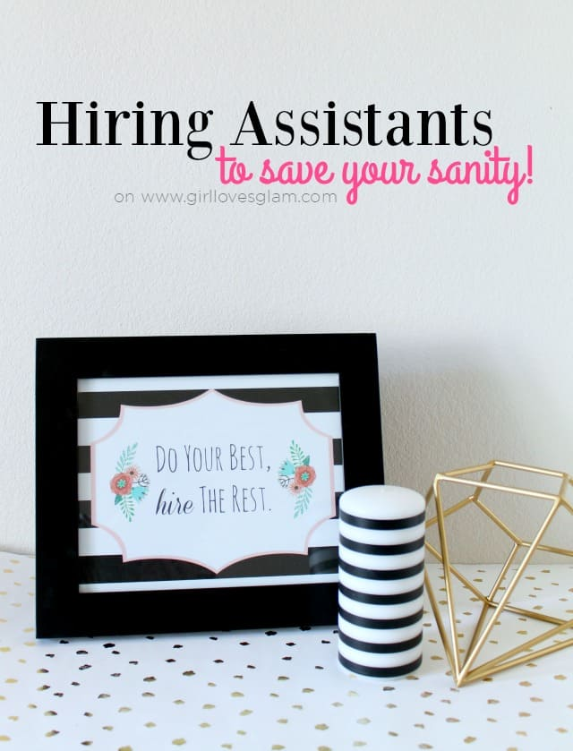 Hiring Assistants to Save Your Sanity on www.girllovesglam.com