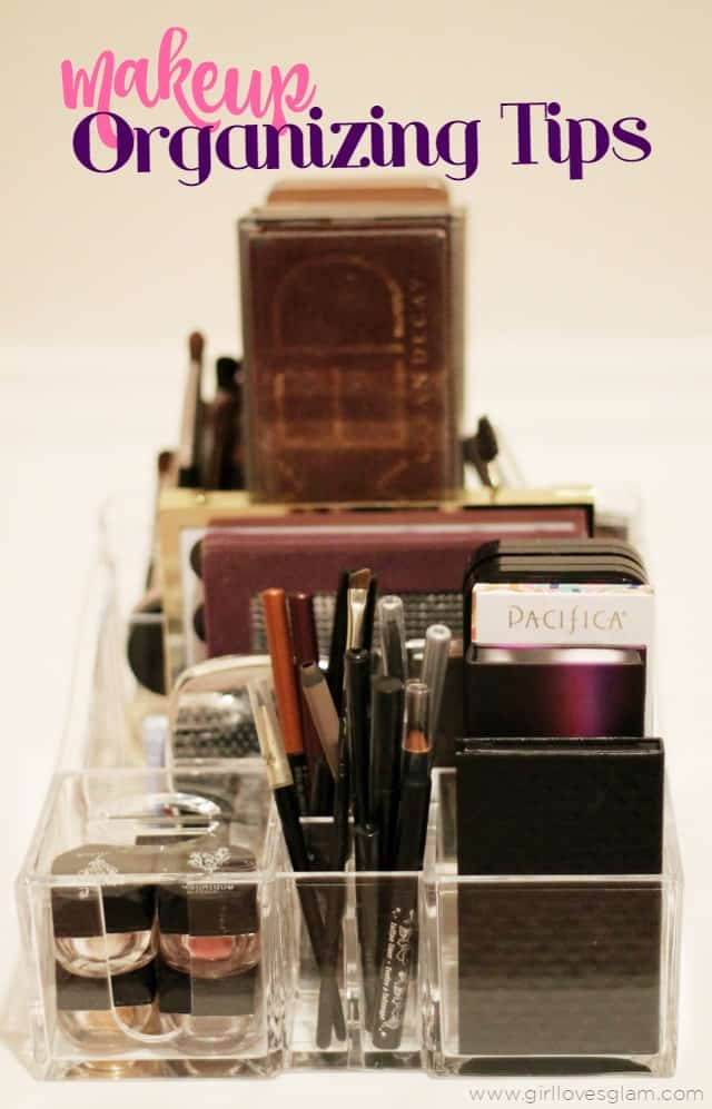 Makeup Organizing Tips on www.girllovesglam.com