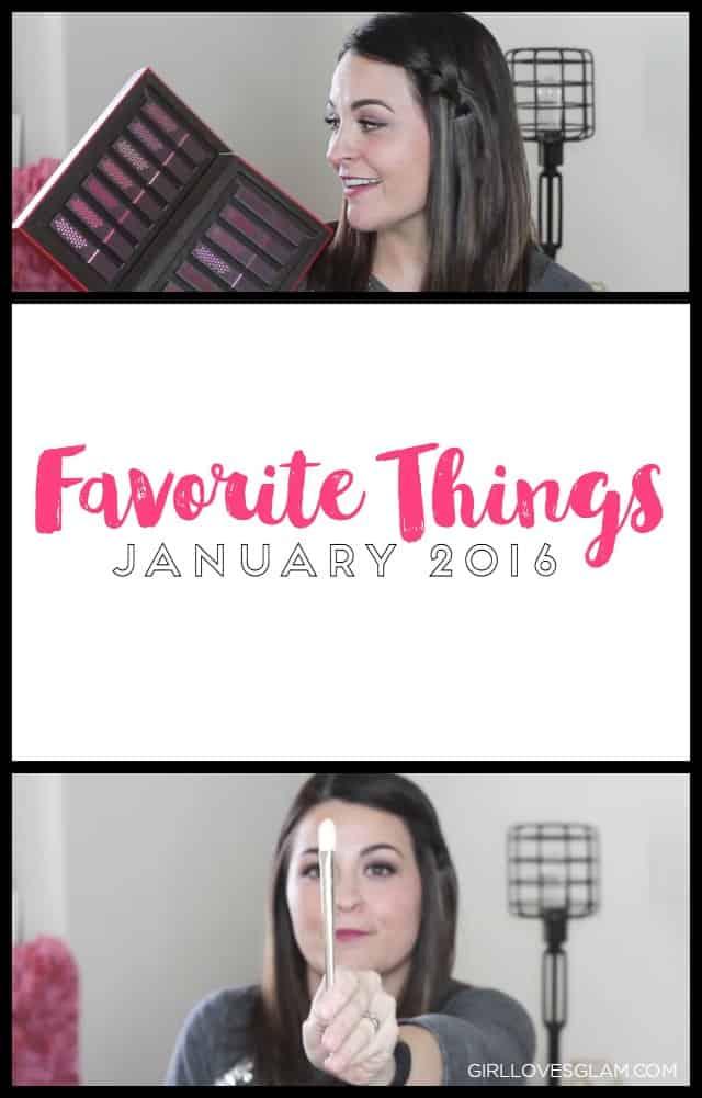 Favorite Things January 2016 on www.girllovesglam.com