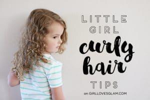 Little Girl Curly Hair Tips on www.girllovesglam.com
