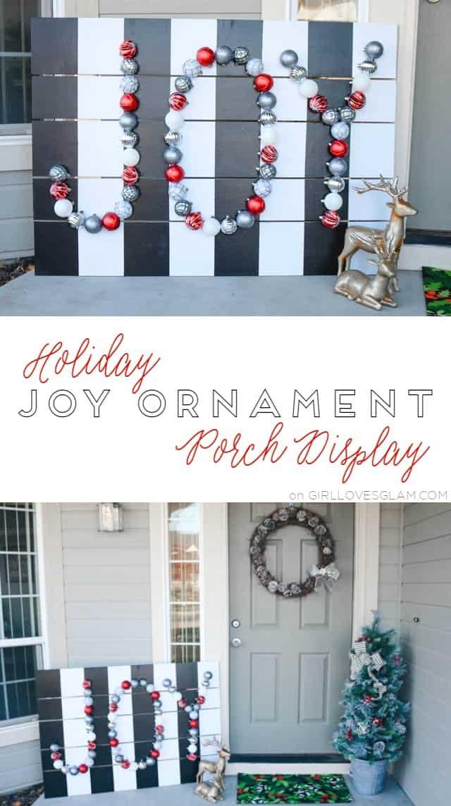 Holiday Joy Ornament Porch Display on www.girllovesglam.com