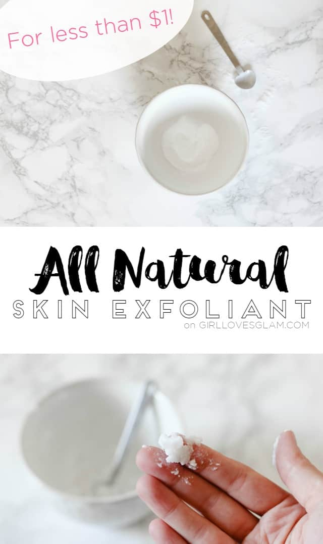 All Natural Skin Exfoliant for Less than $1 on www.girllovesglam.com