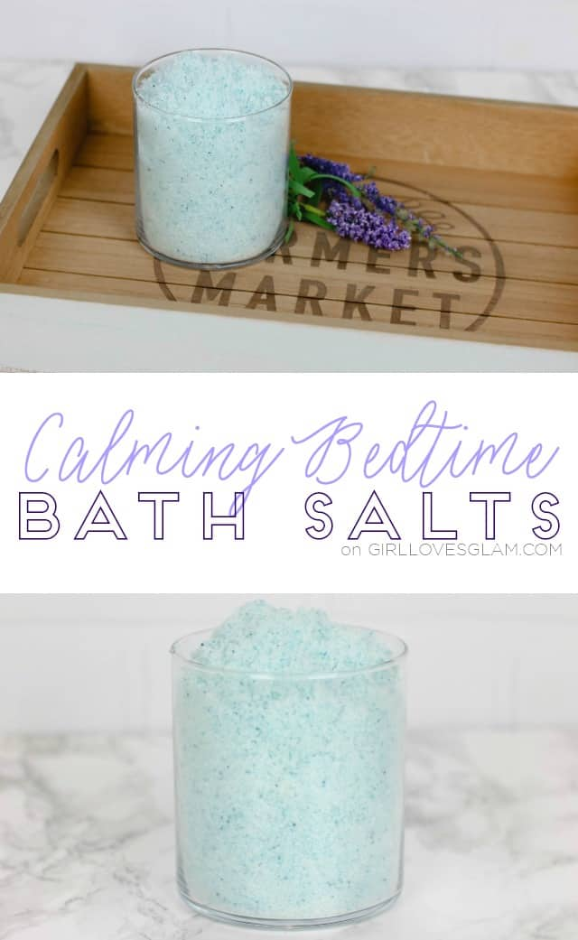 Calming Bedtime Bath Salts on www.girllovesglam.com