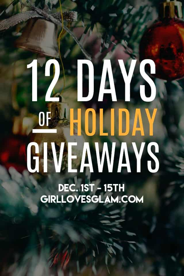 12 Days of Holiday Giveaways on www.girllovesglam.com