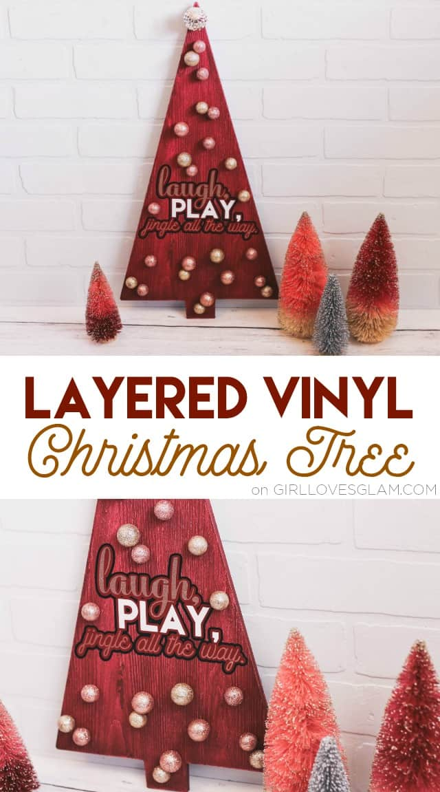 Layered Vinyl Christmas Tree on www.girllovesglam.com