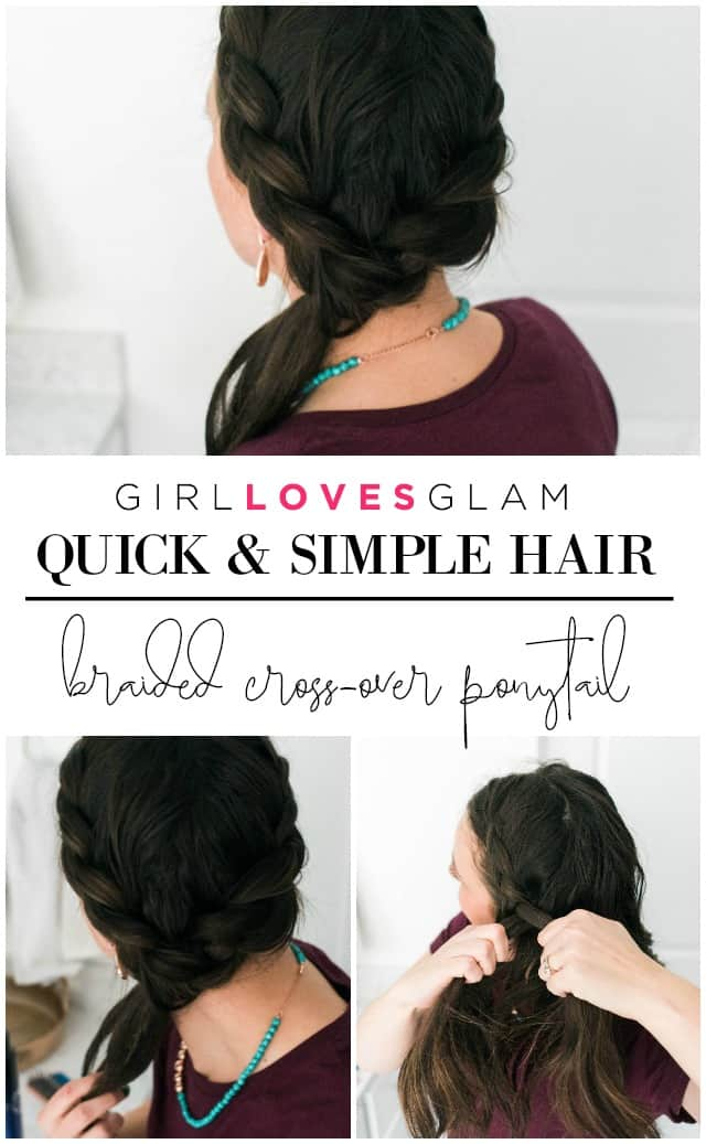 Quick and Simple Hair Braided Cross Over Ponytail on www.girllovesglam.com